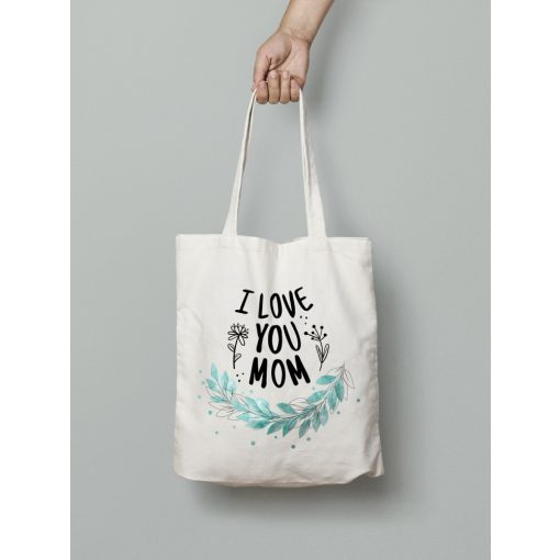 I love you mom vászontáska