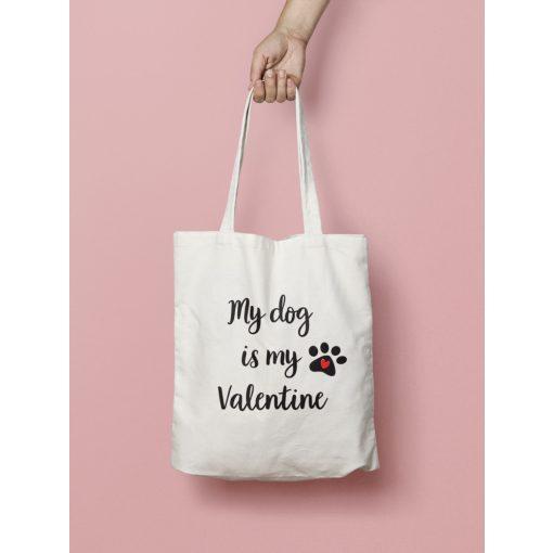 My dog is my Valentine vászontáska